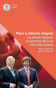 La straordinaria avventura di una vita che nasce da Piero Angela & Alberto Angela