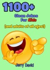 1100 Clean Jokes For Kids And Adults Of All Ages