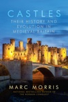 Castles Their History And Evolution In Medieval Britain