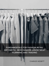 Fundamentals For Fashion Retail Arithmetic, Merchandise Assortment Planning And Trading