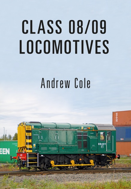 Class 0809 Locomotives By Andrew Cole On Apple Books