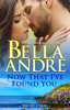 Bella Andre - Now That I've Found You artwork