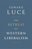 Edward Luce - The Retreat of Western Liberalism artwork
