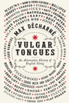 Vulgar Tongues An Alternative History Of English Slang