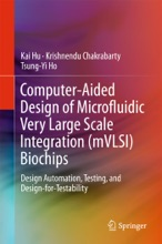 Computer-Aided Design Of Microfluidic Very Large Scale Integration (mVLSI) Biochips