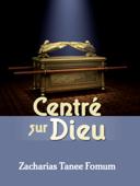 Download and Read Online Centré Sur Dieu