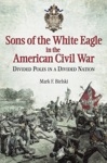 Sons Of The White Eagle In The American Civil War