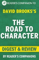 The Road to Character by David Brooks  Digest & Review
