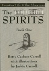 The Foothill Spirits Book One - Frontier Life  The Shawnees