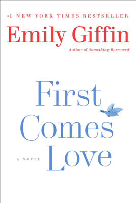 First Comes Love - Emily Giffin book