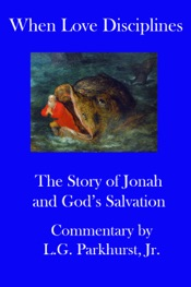 Download and Read Online When Love Disciplines: The Story of Jonah and God's Salvation: International Bible Lessons Commentary: Book 1