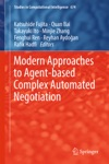 Modern Approaches To Agent-based Complex Automated Negotiation