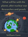 What Will Be With The Planet After Nuclear War Researches And Proofs