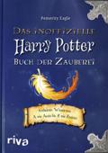 Das inoffizielle Harry-Potter-Buch der Zauberei
