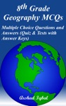 8th Grade Geography MCQs Multiple Choice Questions And Answers Quiz  Tests With Answer Keys