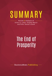 Download and Read Online Summary: The End of Prosperity