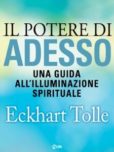 Il potere di Adesso: Una guida all'illuminazione spirituale Book Cover