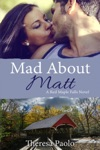 Mad About Matt A Red Maple Falls Novel 1