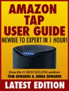 Amazon Tap User Guide Newbie To Expert In 1 Hour