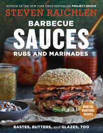 Barbecue Sauces, Rubs, and Marinades--Bastes, Butters & Glazes, Too book