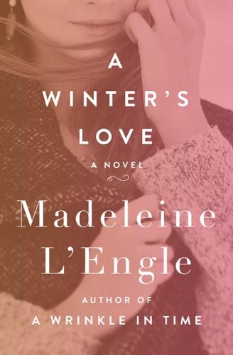 Madeleine L'Engle - A Winter's Love