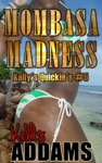 Mombasa Madness Kellys Quickies 5