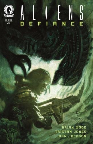 Tristan Jones, Dan Jackson & Brian Wood - Aliens Defiance #1