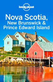 Nova Scotia, New Brunswick & Prince Edward Island Travel Guide