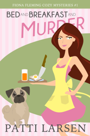 Bed and Breakfast and Murder - Patti Larsen book summary
