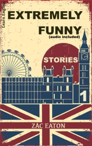 Learn English - Extremely Funny Stories (audio included) 1 da Zac Eaton