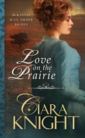 Love on the Prairie - Ciara Knight book summary