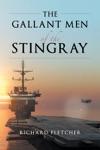 The Gallant Men Of The Stingray