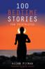 100 Bedtime Stories for Triathletes - Allan Pitman