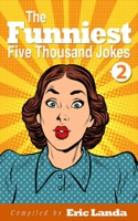The Funniest Five Thousand Jokes, part 2