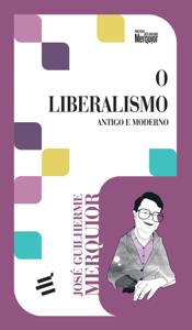 O Liberalismo - Antigo e Moderno Capa de livro