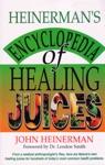 Heinermans Encyclopedia Of Healing Juices