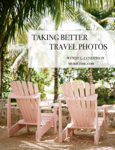 Taking Better Travel Photos