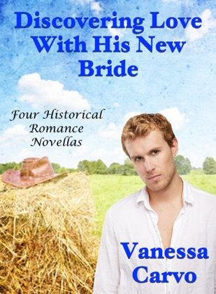 Discovering Love With His New Bride: Four Historical Romance Novellas