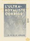 LUltra-Royaliste Corrig - Ou Avis Aux Enthousiastes En Matire De Rvolutions