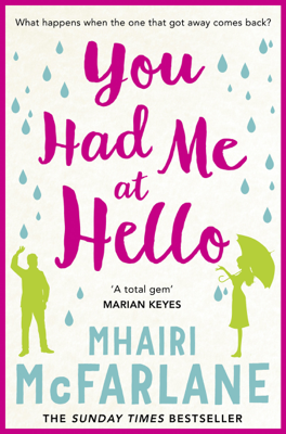 Mhairi McFarlane - You Had Me At Hello book