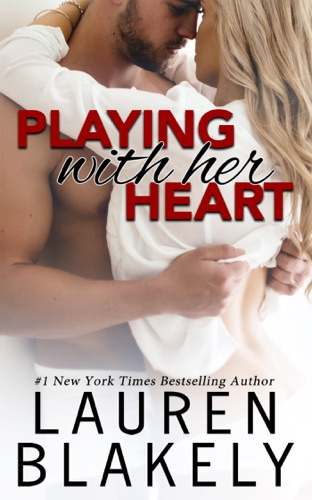 Lauren Blakely - Playing with Her Heart