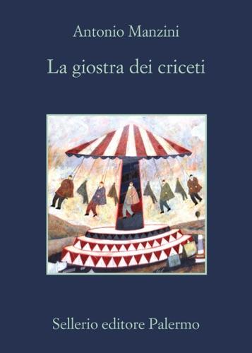 Antonio Manzini - La giostra dei criceti