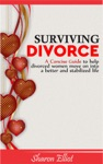 Surviving Divorce A Concise Guide To Help Divorced Women Move On Into A Better And Stabilized Life