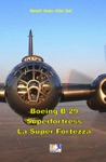 Boeing B-29 Superfortress - La Super Fortezza
