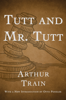 Arthur Train - Tutt and Mr. Tutt  artwork