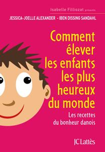 Comment élever les enfants les plus heureux du monde Couverture de livre