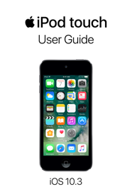 iPod touch User Guide for iOS 10.3 book