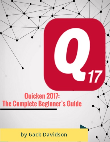 Quicken 2017: The Complete Beginner's Guide E-Book Download