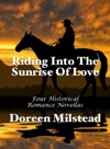 Riding Into The Sunrise Of Love Four Historical Romance Novellas
