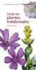 Guide des plantes médicinales - Michel Botineau